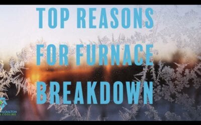 Top Reasons for Furnace Breakdown